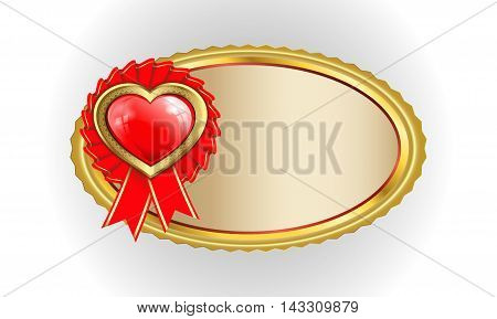 vector illustration of an oval frame with a gold rim and a red heart,award badge with red ribbon and place for text