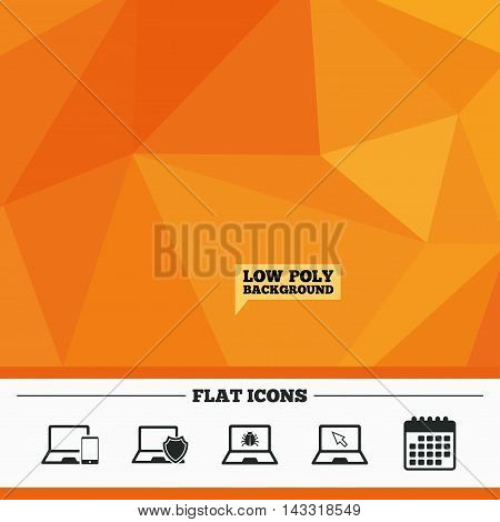 Triangular low poly orange background. Notebook laptop pc icons. Virus or software bug signs. Shield protection symbol. Mouse cursor pointer. Calendar flat icon. Vector