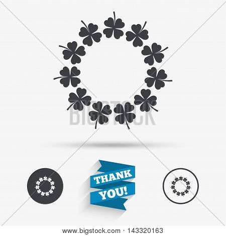 Wreath of clover with four leaves sign icon. Saint Patrick symbol. Flat icons. Buttons with icons. Thank you ribbon. Vector