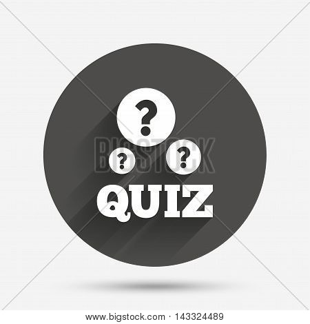 Quiz with question marks sign icon. Questions and answers game symbol. Circle flat button with shadow. Vector