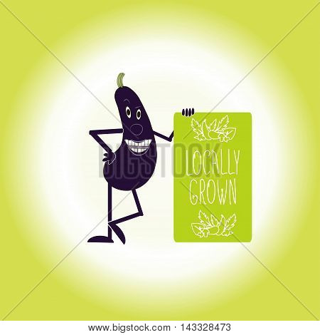 Typography banner with white lettering Locally grown and decor on green board, smiling purple eggplant, vector illustrator