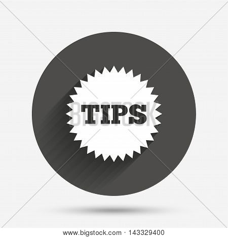 Tips sign icon. Star symbol. Service money. Circle flat button with shadow. Vector