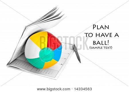 Dreams Of Vacation/holiday Popping Up?  Beach Ball, Calendar, And Pen Isolated On White With Copy Sp