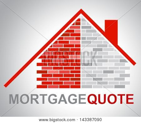 Mortgage Quote Represents Real Estate And Finance