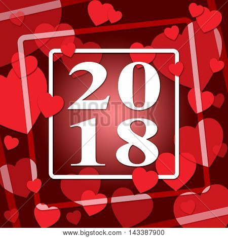 Two Thousand Eighteen Indicates 2018 New Year And Annual