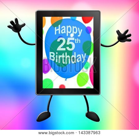Twenty Fifth Birthday Tablet 25Th 3D Illustration