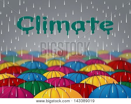 Climate Rain Shows Weather Conditions And Downpour