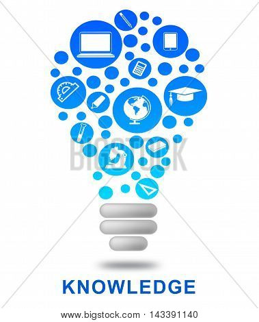 Knowledge Lightbulb Shows Know How And Wisdom