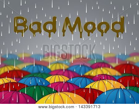 Bad Mood Shows Glum Grumpy And Angry