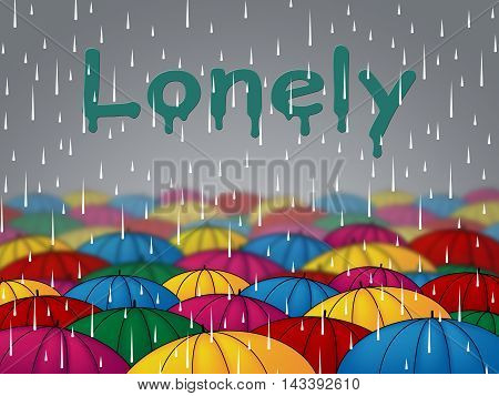 Lonely Rain Indicates Isolated Friendless And Rejected