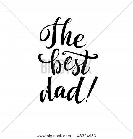 Hapy Father's Day Black Greting card. Ink Inscription. Greeting card template for Father Day. Vector illustration EPS 10