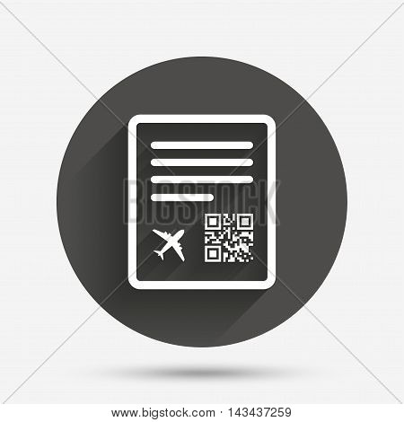 Boarding pass flight sign icon. Airport ticket symbol. Circle flat button with shadow. Vector