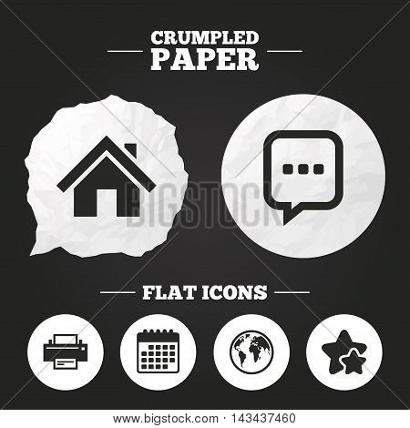 Crumpled paper speech bubble. Home main page and globe icons. Printer and chat speech bubble with suspension points sign symbols. Paper button. Vector