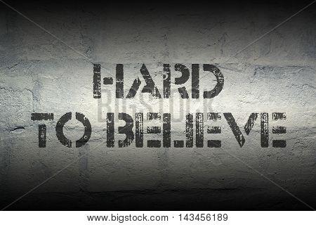 Hard To Believe Gr