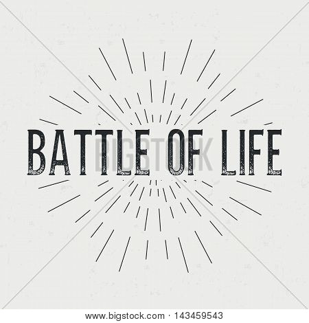 Abstract creative vector design layout with text - Battle of life. Vintage concept background, art template, retro elements, logo, labels, badge, old banner, card. Handmade typography word.