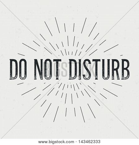 Abstract creative vector design layout with text - do not disturb. Vintage concept background, art template, retro elements, logo, labels, layout, badge, old banner, card. Hand made typography word.