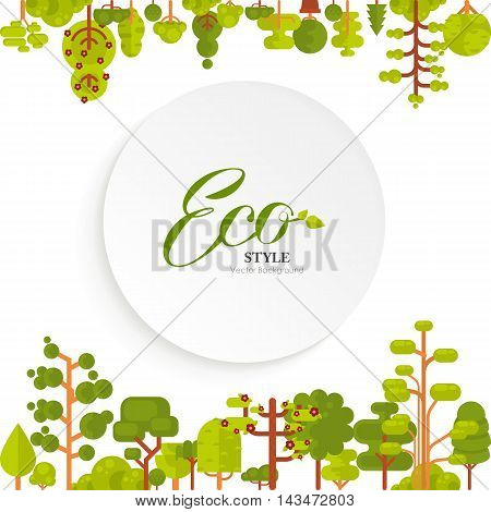 Stock vector illustration of green trees and bushes top and bottom on white background in flat style Circle banner or round sticker of paper with lettering for Environmental Design, eco style, ecology