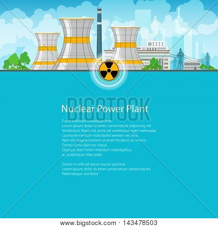 Nuclear Power Plant on the Background of the City ,Thermal Power Station, Nuclear Reactor and Power Lines ,Poster Brochure Flyer Design, Text on Blue Background,Radiation Sign, Vector Illustration