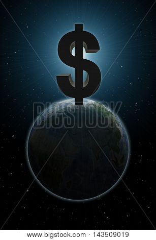 Planet Earth with big dollar sign above it. Money rule the world. Global business. Economy and finance. Crisis and corruption.