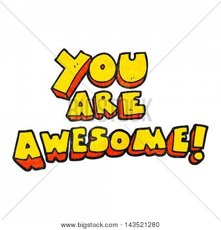 freehand textured cartoon you are awesome text
