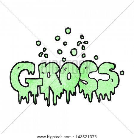 freehand textured cartoon word gross