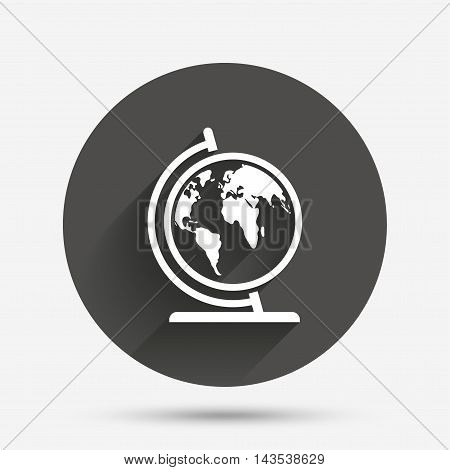 Globe sign icon. World map geography symbol. Globe on stand for studying. Circle flat button with shadow. Vector
