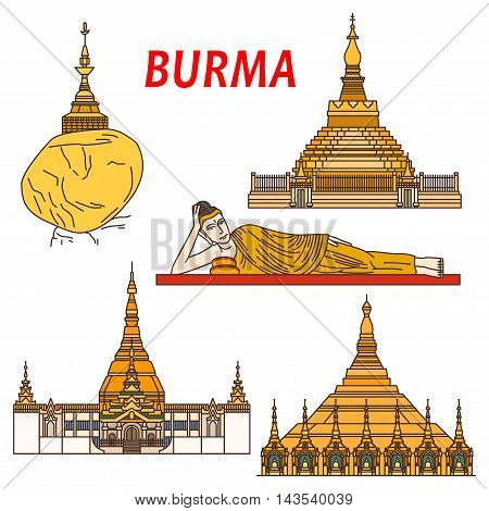 Ancient buddhist temples and places of worship of Burma thin line icon with Shwezigon Pagoda, statue of Reclining Buddha, Kyaiktiyo Pagoda or Golden Rock, Uppatasanti Pagoda and ancient city Bagan