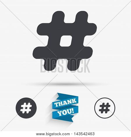Hashtag sign icon. Social media symbol. Flat icons. Buttons with icons. Thank you ribbon. Vector