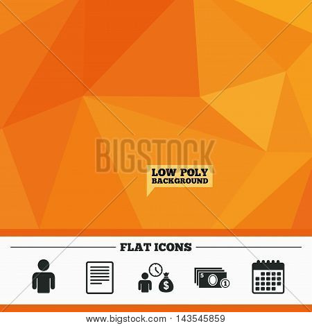 Triangular low poly orange background. Bank loans icons. Cash money bag symbol. Apply for credit sign. Fill document and get cash money. Calendar flat icon. Vector
