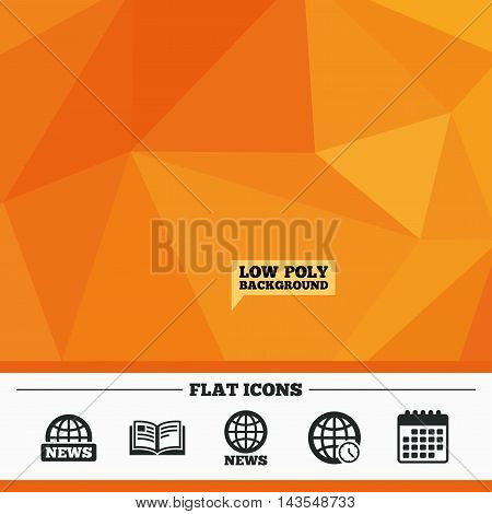 Triangular low poly orange background. News icons. World globe symbols. Open book sign. Education literature. Calendar flat icon. Vector