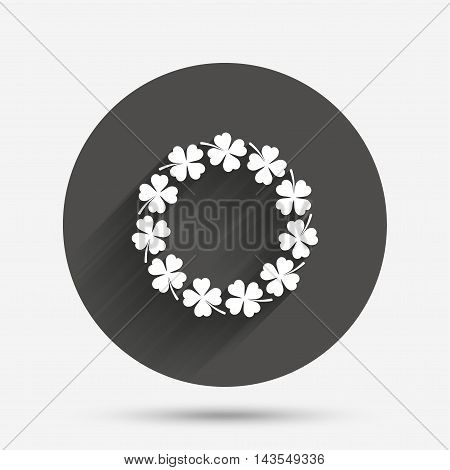 Wreath of clover with four leaves sign icon. Saint Patrick symbol. Circle flat button with shadow. Vector