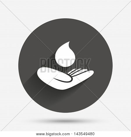 Save water sign icon. Hand holds water drop symbol. Environmental protection symbol. Circle flat button with shadow. Vector