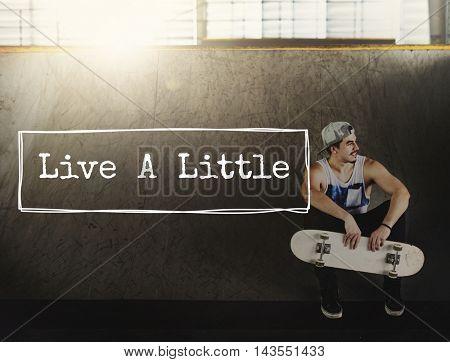 Live Little Thing Enjoy Life Pleasure Joy Love Concept