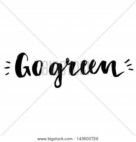 Go Green Label. Handmade Lettering.