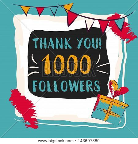 Thanks you card 1000 followers for network friends. Modern brush calligraphy. Inspirational quote in photo frame with festive flags.