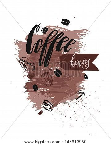 Hand drawn vector abstract textured card template with Coffee beans lettering handwritten phase and graphic beans on brown background isolated on white.Coffee shop sign.