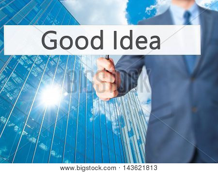 Good Idea - Businessman Hand Holding Sign