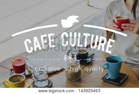 Cafe Culture Coffee Breakfast Chilling Out Concept