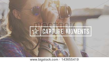 Capture Collect Moments Not Things Experience Concept