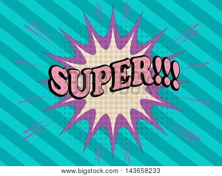 Super comic text. Pop-art style. Cartoon illustration with blot, sound and halftone effects and slanting stripes funny background. Template for web and mobile applications