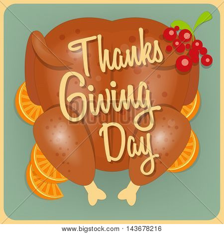 Roast Turkey Thanksgiving Day. Top view. Thanks Giving Card in Retro Style. Vector Illustration.