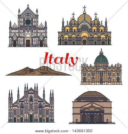 Historic sightseeings and buildings of Italy. Vector detailed icons of Pantheon, Saint Peter Basilica, Saint Mark Basilica, Cathedral of Milan, Mount Vesuvius, Basilica of Santa Croce