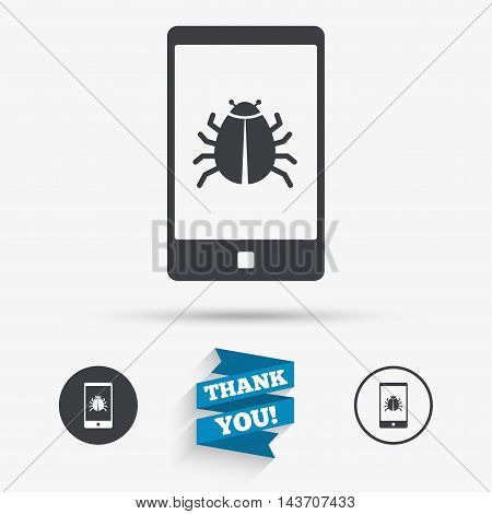 Smartphone virus sign icon. Software bug symbol. Flat icons. Buttons with icons. Thank you ribbon. Vector