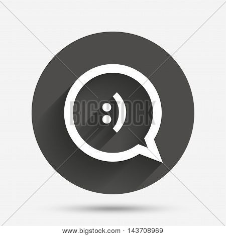 Chat sign icon. Speech bubble with smile symbol. Communication chat bubbles. Circle flat button with shadow. Vector