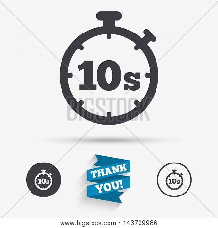 Timer 10 seconds sign icon. Stopwatch symbol. Flat icons. Buttons with icons. Thank you ribbon. Vector