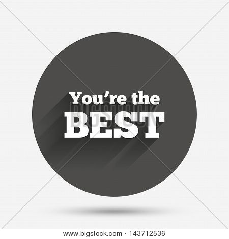 You are the best icon. Customer award symbol. Best buyer. Circle flat button with shadow. Vector