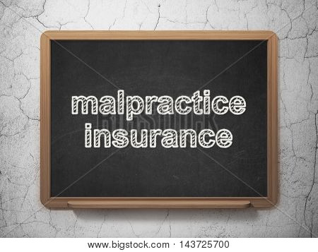 Insurance concept: text Malpractice Insurance on Black chalkboard on grunge wall background, 3D rendering