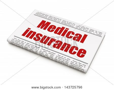 Insurance concept: newspaper headline Medical Insurance on White background, 3D rendering