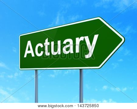 Insurance concept: Actuary on green road highway sign, clear blue sky background, 3D rendering