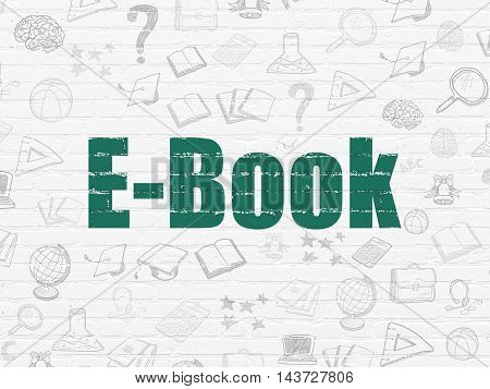 Education concept: Painted green text E-Book on White Brick wall background with  Hand Drawn Education Icons